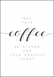 Bildverkstad May your coffee be strong and your mondays short