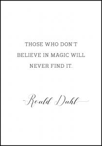 Lagervaror egen produktion Those who don't believe in magic will never find it Poster