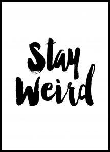 Bildverkstad Stay Weird Poster