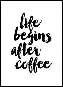 Lagervaror egen produktion Life begins after coffee Poster
