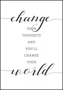 Lagervaror egen produktion Change your thought and you'll change your world Poster